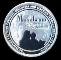 SILVER MEDAL WINNER Moonbeam Children's Book Awards 2016